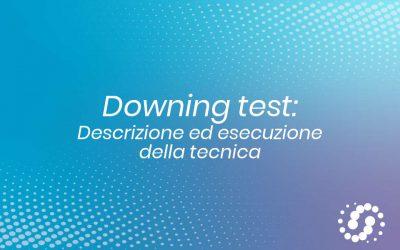 Downing Test: descrizione ed esecuzione del test