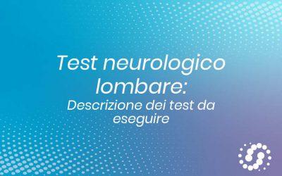 Esame neurologico lombare: descrizione dei test da eseguire