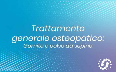 Trattamento generale osteopatico gomito e polso da supino