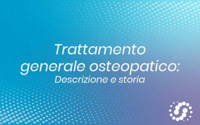 Trattamento generale osteopatico (TGO): descrizione e storia