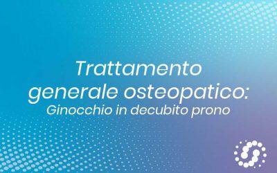 Trattamento generale osteopatico ginocchio da prono