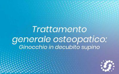 Trattamento generale osteopatico ginocchio da supino