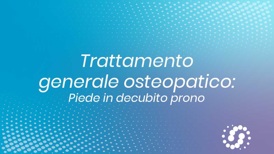 Trattamento generale osteopatico piede da prono