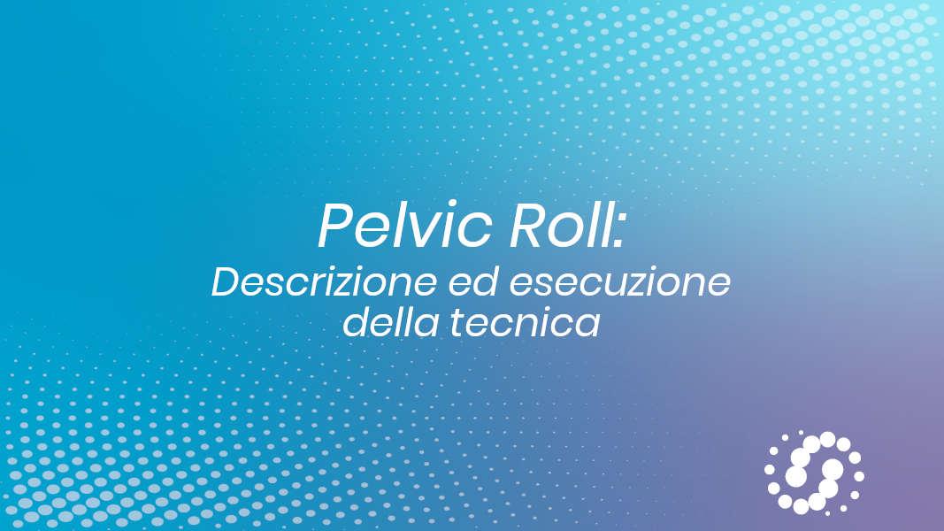 Tecnica pelvic roll