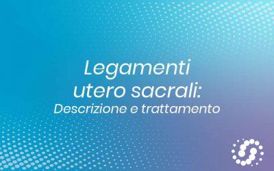 Legamenti utero sacrali: descrizione trattamento