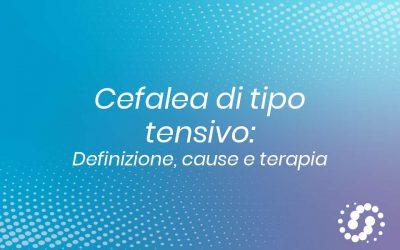 Cefalea di tipo tensivo: definizione, insorgenza e sintomatologia