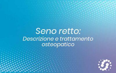 Seno retto, decorso, rapporti venosi e trattamento osteopatico