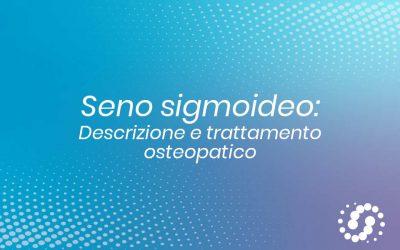 Seno sigmoideo, dove si trova, decorso, rapporti, trattamento osteopatico