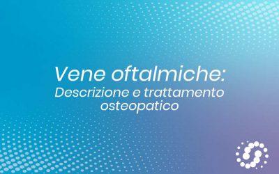 Vene oftalmiche, funzione e sintomi del mancato drenaggio