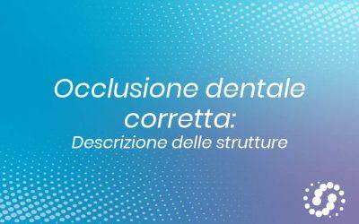 Occlusione dentale: definizione e strutture interessate