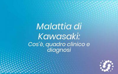 Malattia di Kawasaki: cos'è, quadro clinico e diagnosi