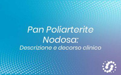 Poliarterite Nodosa (PAN): descrizione e decorso clinico