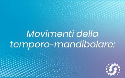 Movimenti dell'articolazione temporo-mandibolare: quali sono?