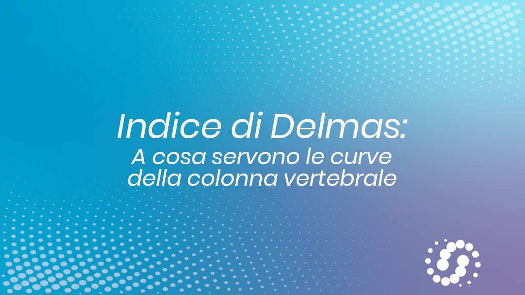 Indice di Delmas: a cosa servono le curve della colonna vertebrale