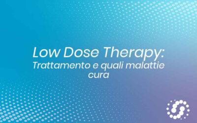 Low Dose Therapy: come funziona, cosa cura