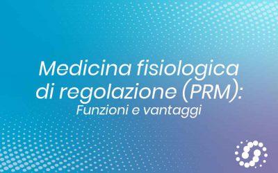 Medicina Fisiologica di Regolazione: funzione e vantaggi