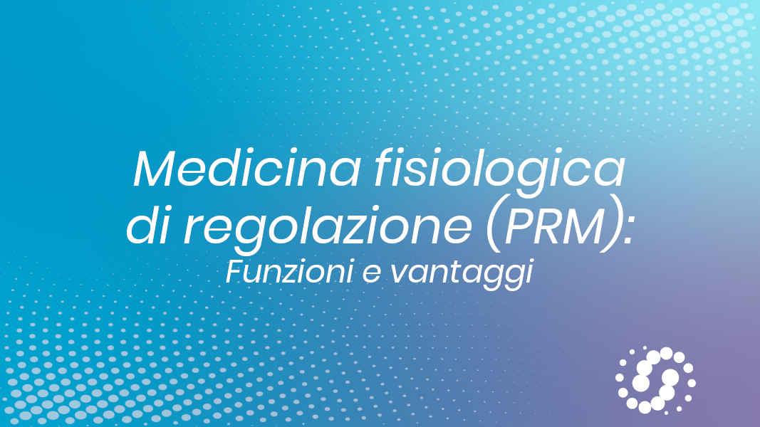 Medicina Fisiologica di Regolazione funzione e vantaggi