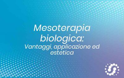 Mesoterapia biologica: i vantaggi, l'estetica e le applicazioni