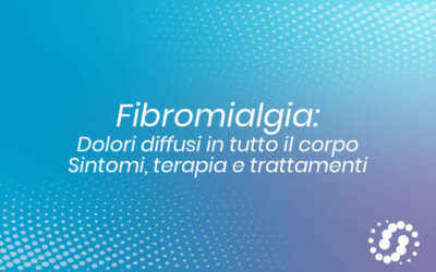 Fibromialgia: dolori diffusi in tutto il corpo