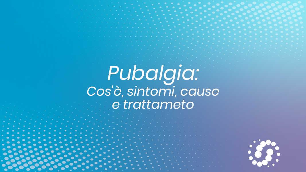 Pubalgia: cause, rimedi, sintomi e trattamento