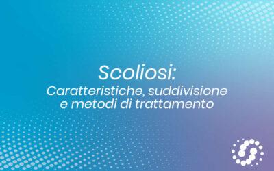 Scoliosi: caratteristiche, tipologie e trattamento